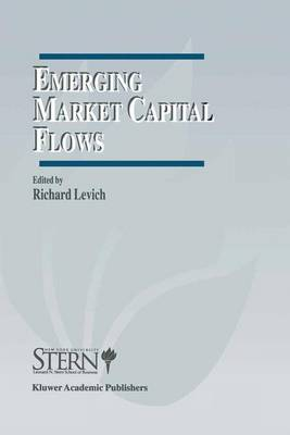Emerging Market Capital Flows: Proceedings of a Conference held at the Stern School of Business, New York University on May 23-24, 1996