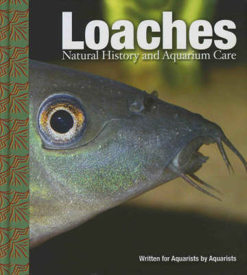 Loaches: Natural History and Aquarium Care