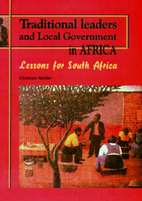 Traditional Leaders and Local Government in Africa: Lessons for South Africa