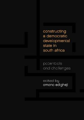 Constructing a Democratic Developmental State in South Africa: Potentials and Challenges