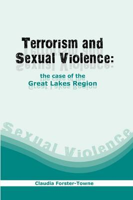 Exploring the Plausibility of Linking Notions of Terrorism and Sexual Violence by Using the Great Lakes Region as a Case Study
