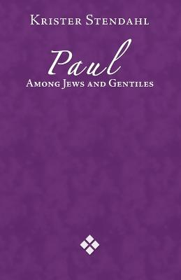 Paul Among Jews and Gentiles and Other Essays