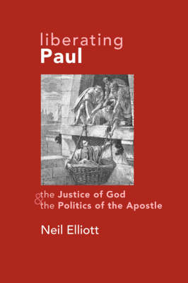 Liberating Paul: The Justice of God and the Politics of the Apostle