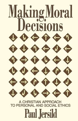 Making Moral Decisions: Christian Approach to Personal and Social Ethics