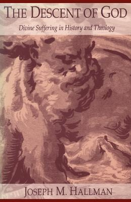 The Descent of God: Divine Suffering in History and Theology