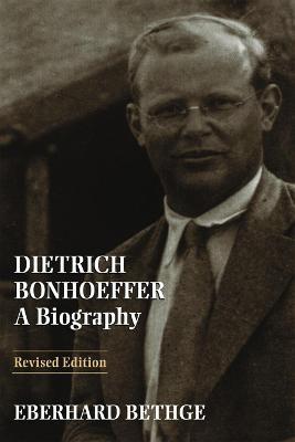 Dietrich Bonhoeffer: Biography - Theologian, Christian Man for His Times