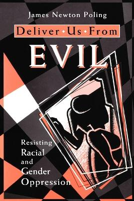 Deliver Us from Evil: Resisting Racial and Gender Oppression