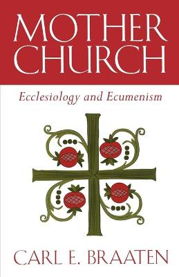 Mother Church: Ecclesiology and Ecumenism