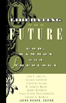 Liberating the Future: God, Mammon and Theology