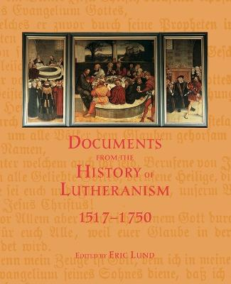 Documents from the History of Lutheranism, 1517-1750