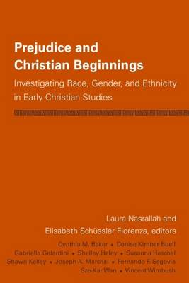 Prejudice and Christian Beginnings: Investigating Race, Gender and Ethnicity in Early Christianity