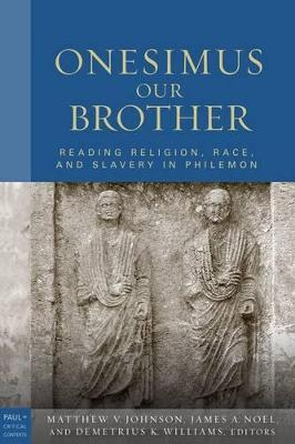 Onesimus Our Brother: Reading Religion, Race and Culture in Philemon