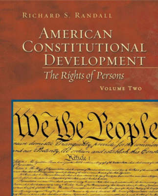 American Constitutional Development: The Rights of Persons, Volume II