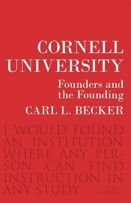 Cornell University: Founders and the Founding