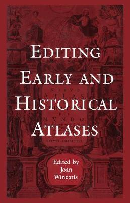 Editing Early and Historical Atlases: Papers given at the Twenty-ninth Annual Conference on Editorial Problems, University of Toronto, 5-6 November 1993