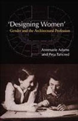 Designing Women: Gender and the Architectural Profession