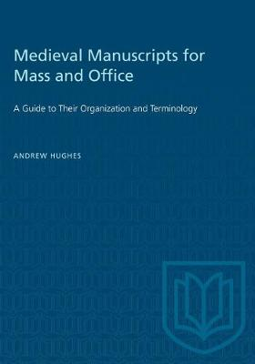 Medieval Manuscripts for Mass and Office: A Guide to their Organization and Terminology