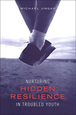 Nurturing Hidden Resilience in Troubled Youth