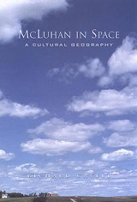 McLuhan in Space: A Cultural Geography