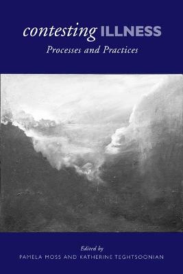 Contesting Illness: Process and Practices