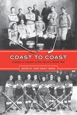 Coast to Coast: Hockey in Canada to the Second World War