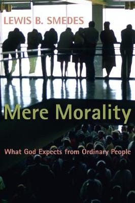 Mere Morality: What God Expects from Ordinary People