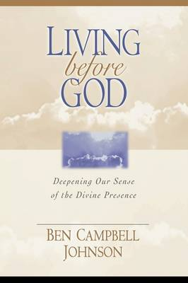 Living Before God: Deepening Our Sense of Divine Presence