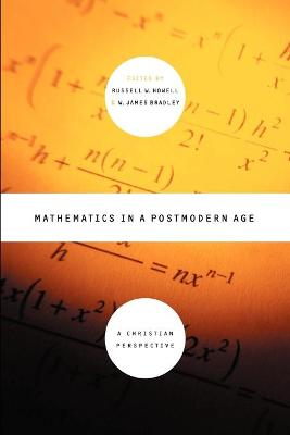 Mathematics in Postmodern Age: A Christian Perspective