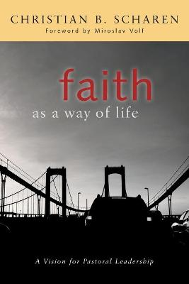 Faith as a Way of Life: A Vision for Pastoral Leadership