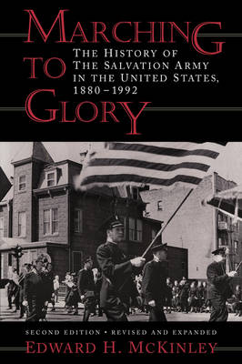 Marching to Glory: The History of the Salvation Army in the United States, 1880-1992