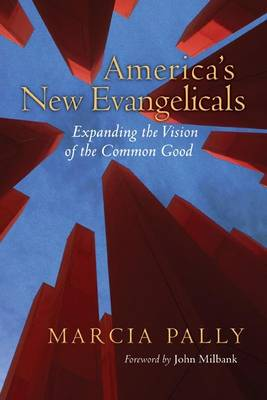 America's New Evangelicals: Expanding the Vision of the Common Good