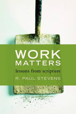 Work Matters: A Biblical Perspective on Labor