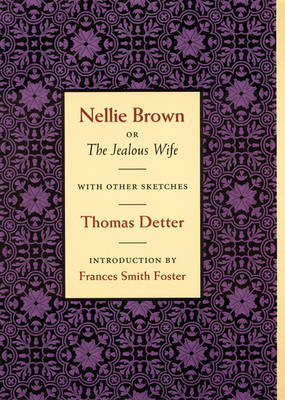 Nellie Brown, or the Jealous Wife: With Other Sketches