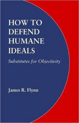 How to Defend Humane Ideals: Substitutes for Objectivity