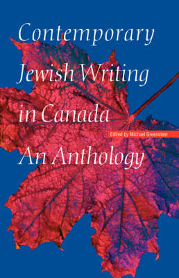 Contemporary Jewish Writing in Canada: An Anthology