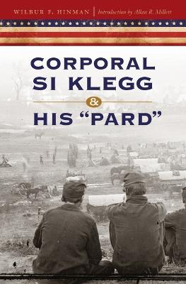 """Corporal Si Klegg and His """"Pard"""""""