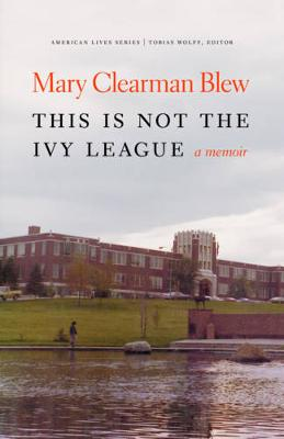 This Is Not the Ivy League: A Memoir