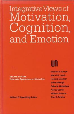 Nebraska Symposium on Motivation, 1993, Volume 41: Integrative Views of Motivation, Cognition, and Emotion