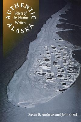 Authentic Alaska: Voices of Its Native Writers