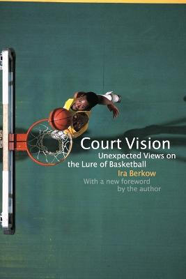Court Vision: Unexpected Views on the Lure of Basketball