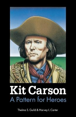 Kit Carson: A Pattern for Heroes