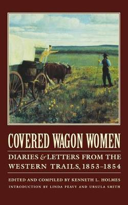 Covered Wagon Women, Volume 6: Diaries and Letters from the Western Trails, 1853-1854