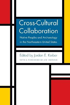 Cross-Cultural Collaboration: Native Peoples and Archaeology in the Northeastern United States