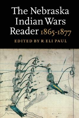The Nebraska Indian Wars Reader: 1865-1877