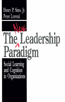 The New Leadership Paradigm: Social Learning and Cognition in Organizations