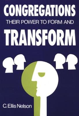 Congregations: Their Power to Form and Transform