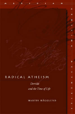 Radical Atheism: Derrida and the Time of Life