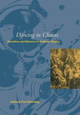 Dancing in Chains: Narrative and Memory in Political Theory