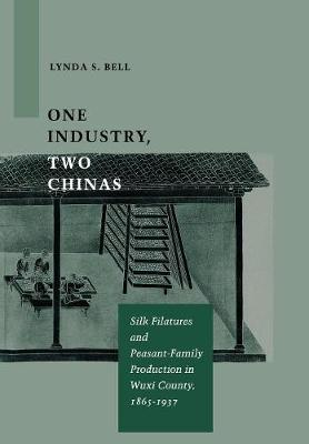 One Industry, Two Chinas: Silk Filatures and Peasant-Family Production in Wuxi County, 1865-1937