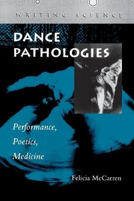 Dance Pathologies: Performance, Poetics, Medicine